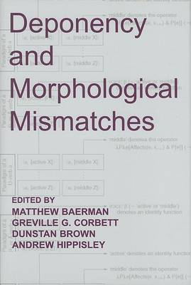 Deponency and Morphological Mismatches by Matthew Baerman