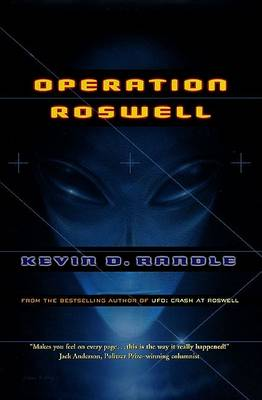 Operation Roswell by Captain Kevin D Randle