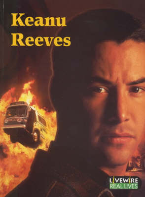 Livewire Real Lives Keanu Reeves by Julia Holt