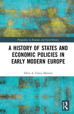 A History of States and Economic Policies in Early Modern Europe book