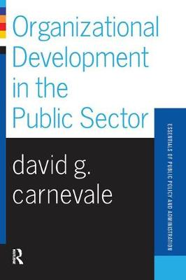 Organizational Development In The Public Sector by David Carnevale