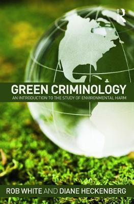 Green Criminology by Rob White