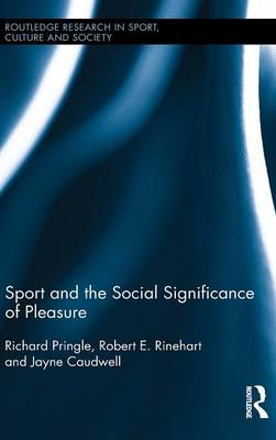 Sport and the Social Significance of Pleasure by Richard Pringle