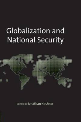 Globalization and National Security by Jonathan Kirshner