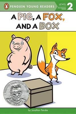 Pig, a Fox, and a Box by Bonnie Bader