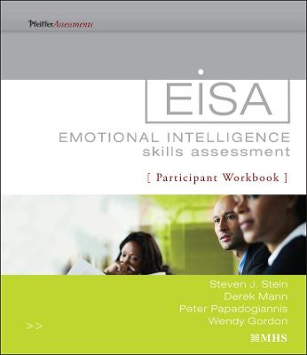 Emotional Intelligence Skills Assessment (EISA) Participant Workbook by Steven J. Stein