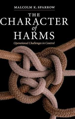 Character of Harms by Malcolm K. Sparrow