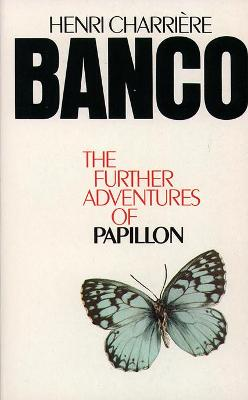 Banco: The Further Adventures of Papillon by Henri Charriere