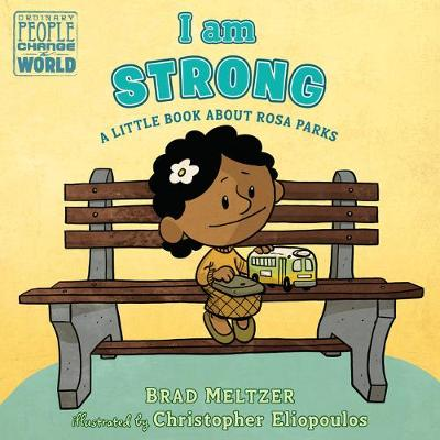 I am Strong: A Little Book About Rosa Parks book