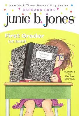 Junie B. Jones, First Grader (at Last!) by Barbara Park