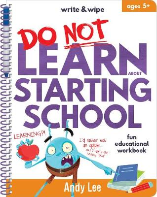 Write & Wipe - Do Not Learn Starting School by Andy Lee