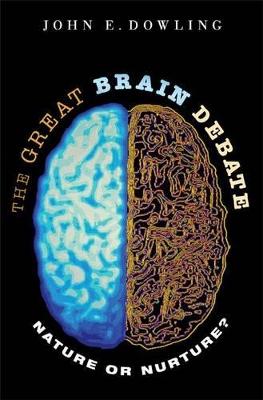 Great Brain Debate by John E. Dowling