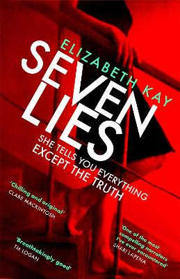 Seven Lies: The most addictive, page-turning thriller of 2020 by Elizabeth Kay