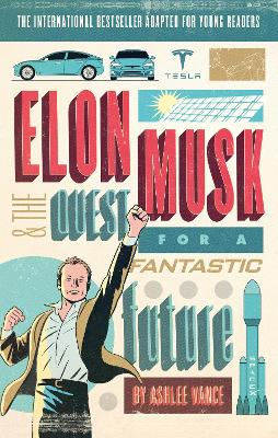 Elon Musk Young Readers' Edition by Ashlee Vance