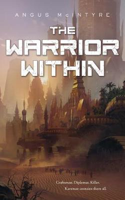 The Warrior Within by Angus McIntyre