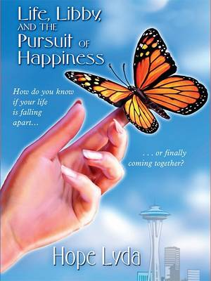 Life, Libby, and the Pursuit of Happiness by Hope Lyda