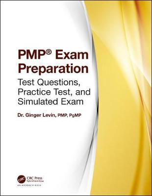 Dr. Ginger Levin's PMP (R) Exam Test Questions by Ginger Levin, PMP, PgMP