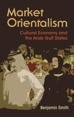 Market Orientalism by Benjamin Smith