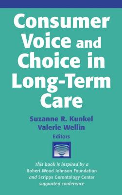 Consumer Voice and Choice in Long-term Care book