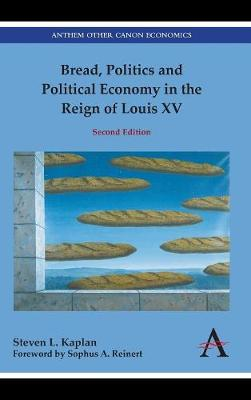 Bread, Politics and Political Economy in the Reign of Louis XV book