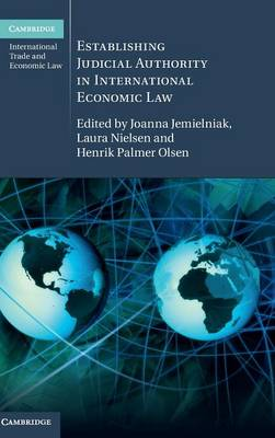 Establishing Judicial Authority in International Economic Law by Henrik Palmer Olsen