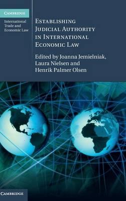 Establishing Judicial Authority in International Economic Law by Joanna Jemielniak