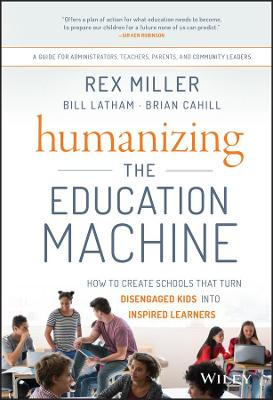 Humanizing the Education Machine by Rex Miller