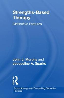 Strengths-based Therapy by John J. Murphy