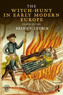 The Witch-Hunt in Early Modern Europe by Brian P. Levack