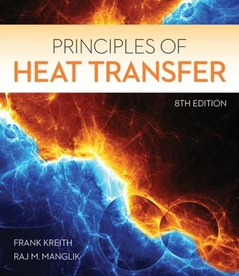 Principles of Heat Transfer by Raj Manglik