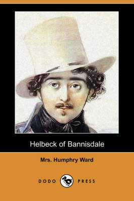 Helbeck of Bannisdale (Dodo Press) by Mrs Humphry Ward