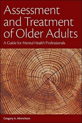 Assessment and Treatment of Older Adults: A Guide for Mental Health Professionals book