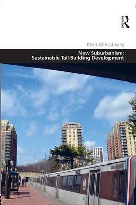 New Suburbanism: Sustainable Tall Building Development book