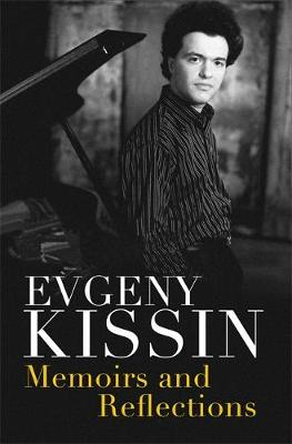 Memoirs and Reflections by Evgeny Kissin