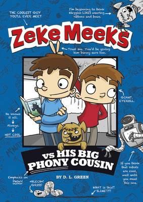 Zeke Meeks vs. His Big Phony Cousin by ,D.L. Green