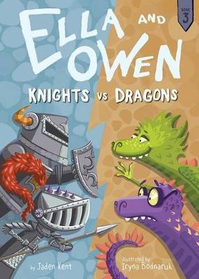 Ella and Owen 3: Knights vs. Dragons by Jaden Kent