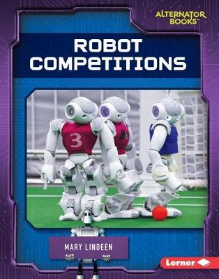 Robot Competitions by Mary Lindeen