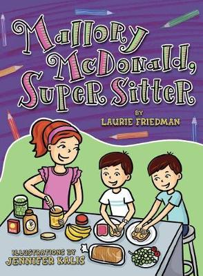 Mallory McDonald, Super Sitter by Laurie Friedman