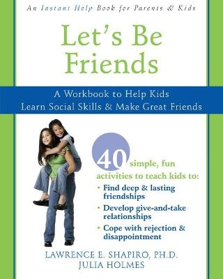 Let's Be Friends by Lawrence E. Shapiro