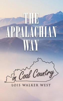 The Appalachian Way in Coal Country by Lois West