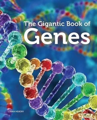 Gigantic Book of Genes by Lorna Hendry