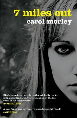 7 Miles Out by Carol Morley