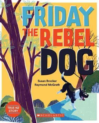 Friday the Rebel Dog by Susan Brocker