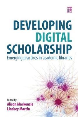Developing Digital Scholarship by Alison Mackenzie