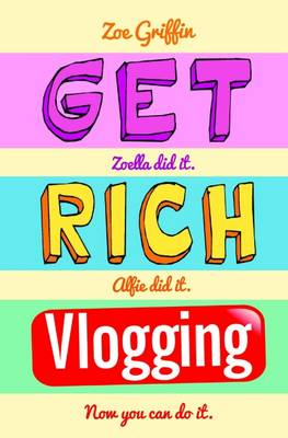 Get Rich Vlogging by Zoe Griffin