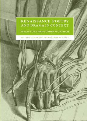 Renaissance Poetry and Drama in Context by Andrew Lynch
