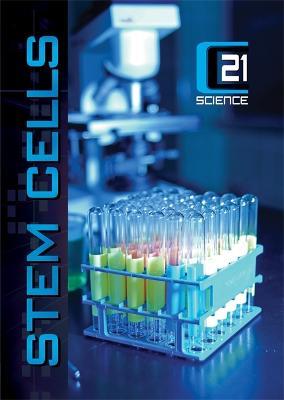 C21 Science: Stem Cells by Rebecca Mileham