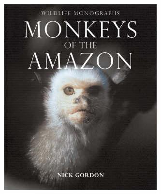 Monkeys of the Amazon by Nick Gordon