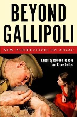 Beyond Gallipoli by Raelene Frances