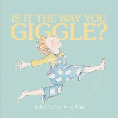 Is It the Way You Giggle? by Connelly,Nicola
